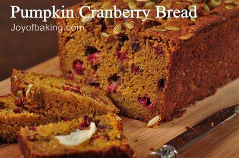 pumpkin cranberry bread recipe joyofbaking com tested recipe