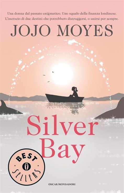 Jojo Moyes Silver Bay jojo moyes silver bay avaxhome