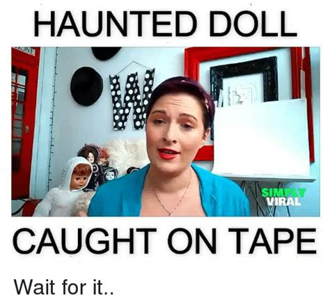 haunted doll memes 25 best memes about haunted doll haunted doll memes