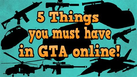 things you must have gta online guides top 5 things you must have youtube