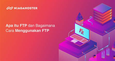 ftp  bagaimana  menggunakan ftp niagahoster