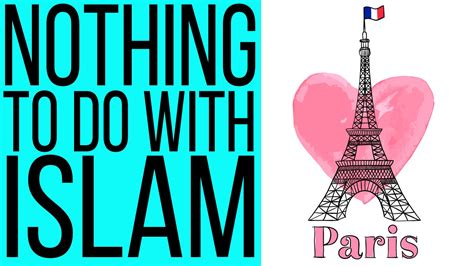 nothing to do with parisattacks nothing to do with islam youtube