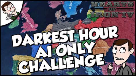 darkest hour hoi4 hearts of iron 4 hoi4 darkest hour ai only challenge