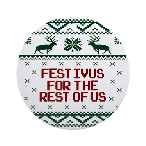 the rest of us festivus for the rest of us round ornament by listing store 114099823