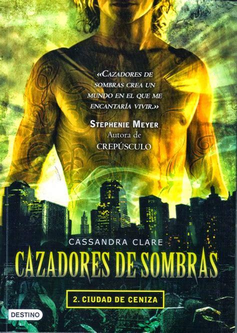 cazadores de sombras 1 real or not real books rese 241 a quot cazadores de sombras ciudad de ceniza quot de cassandra clare