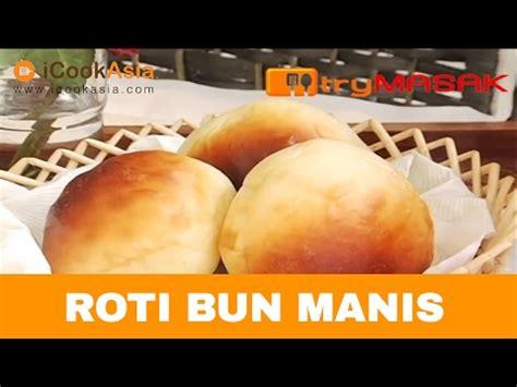 youtube membuat roti bun roti bun manis youtube