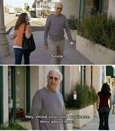 Curb Your Enthusiasm Meme - curb your enthusiasm meme smile mind your own business on