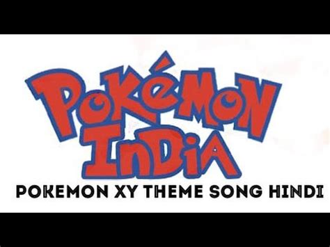 theme music hindi full download pokemon xy the series theme song in hindi