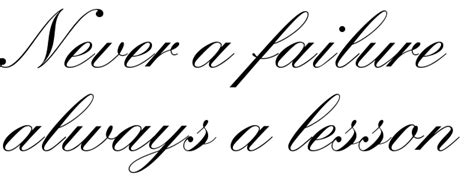 quot never a failure always a lesson quot tattoo font download