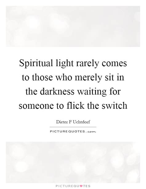 spiritual light and darkness spiritual light rarely comes to those who merely sit in