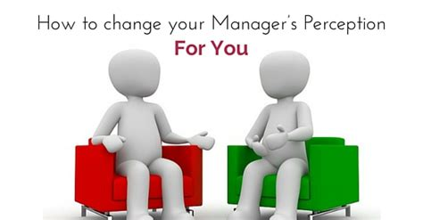 you are the manager of your develop your personal leadership and reach your goals books how to change your manager s perception for you wisestep