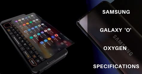 samsung o oxygen release date samsung galaxy o oxygen 2019 specifications price and features