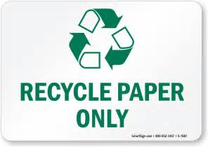 Recycling Essay by Recycle Paper Only With Graphic Sign Recycling Sign Sku S 7687