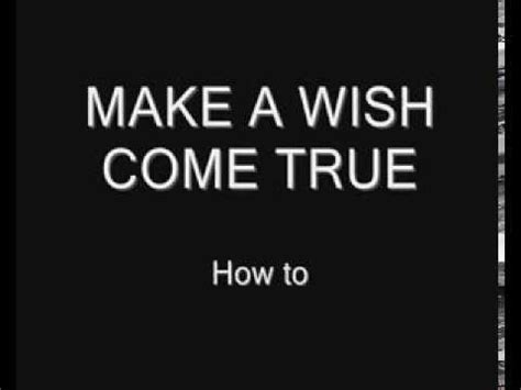 how to your to come how to make your wishes come true i makeawish real wishes