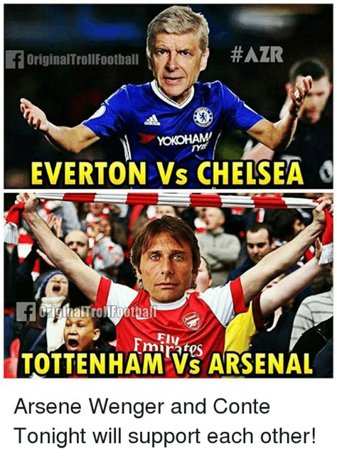 Arsenal Tottenham Meme - azr originaltroll football yokohami everton vs chelsea
