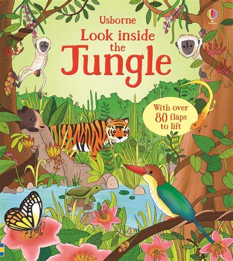 look inside look inside the jungle at usborne children s books