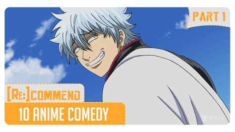 anime comedy terbaik rekomendasi 10 anime comedy terbaik part 1 youtube