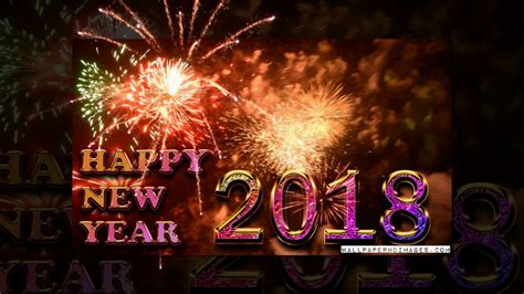 new year 2018 happy new year 2018 wallpaper happy new year pictures