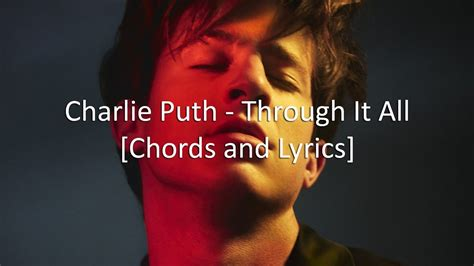 charlie puth through it all charlie puth through it all chords and lyrics youtube