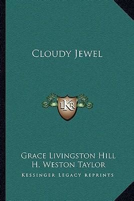 Grace Livingston Hill Also Search For Cloudy Grace Livingston Hill 9781163286111