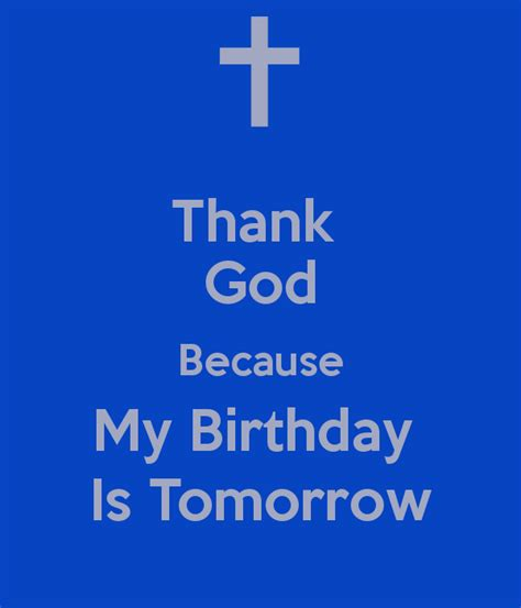 Tomorrow Is Your Birthday Quotes Birthday Tomorrow Quotes Quotesgram