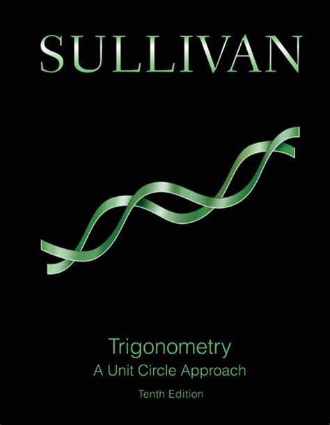 trigonometry books a la carte edition 2nd edition ebook sullivan trigonometry a unit circle approach 10th
