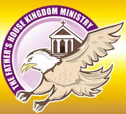 father s house ministries 2012 february archive at the father s house kingdom ministry