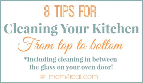 the best kitchen cleaning tips get a clean kitchen from top to bottom mom 4 real