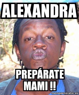 Meme Mami - meme personalizado alexandra prep 225 rate mami 19737391