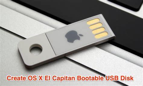 Usb Bootable Osx El Capitan 10105 how to create os x el capitan bootable usb disk