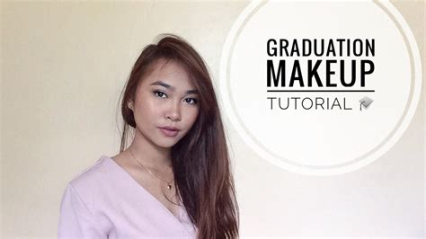 makeup tutorial in the philippines graduation makeup tutorial 2017 philippines youtube