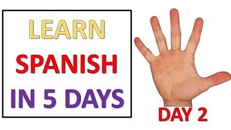 learn spanish ii 1505943272 learn spanish in 5 days day 2 youtube