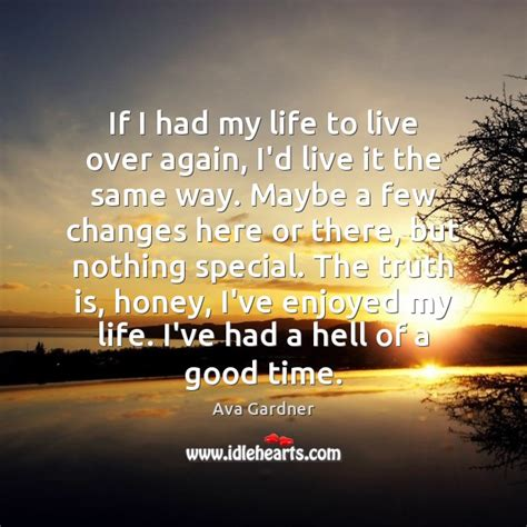 if i had my life to live over feelgooder ava gardner quote if i had my life to live over again i