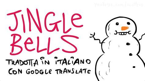 jingle bell testo italiano jingle bells in italiano tradotta con translate
