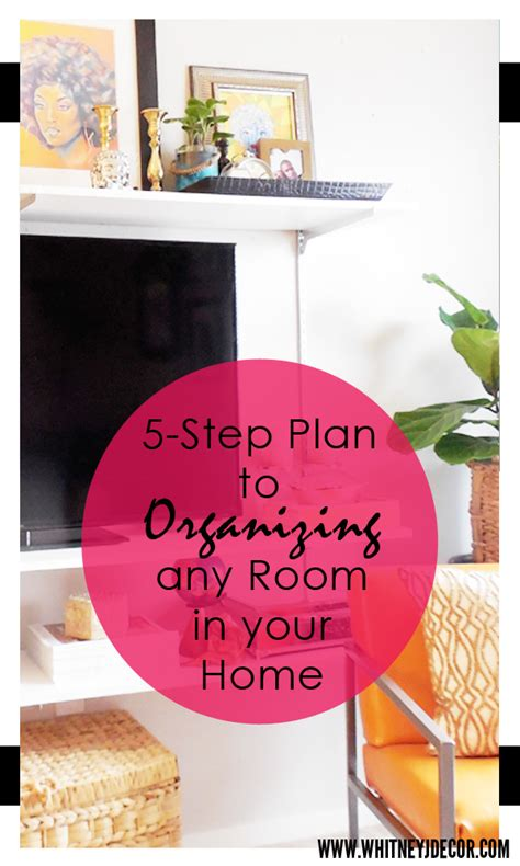5 step plan to organizing any room in your home