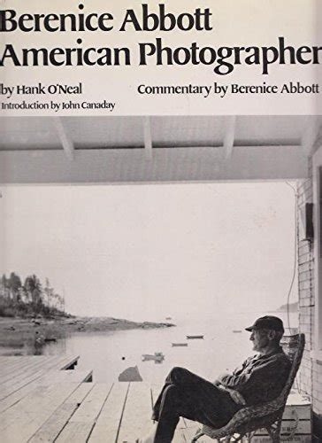berenice abbott photofile biography of author hank o neal booking appearances speaking