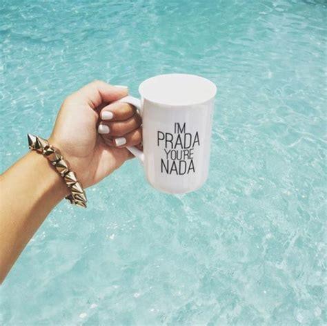 Im Prada Youre Nada Tshirt i m prada you re nada mug a cup of quotes