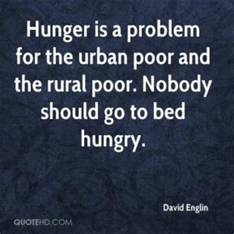 should you go to bed hungry hunger quotes page 2 quotehd
