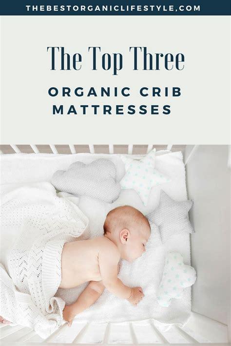 best organic crib mattresses best organic crib mattress reviews 2017 100