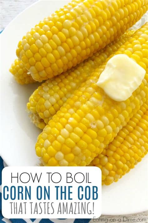 boiling corn on the cob how to boil corn on the cob that