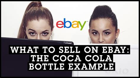 How To Sell On Ebay V The Rest by What To Sell On Ebay The Coca Cola Bottle Exle