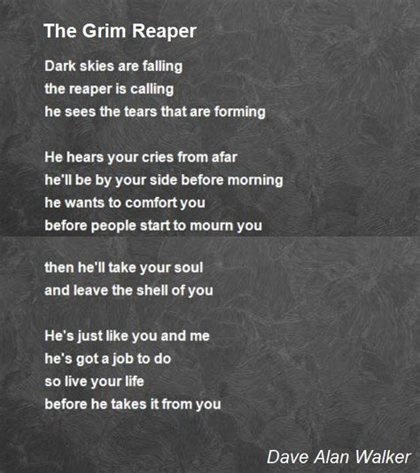Comfort Me Quotes The Grim Reaper Poem By Dave Alan Walker Poem Hunter