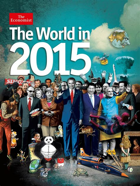 in the world 2015 quot the world in 2015 quot the economist what is announced alternative information
