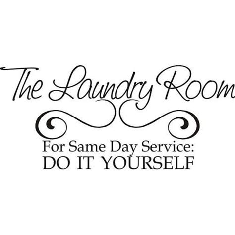 Word For Room by Printable Laundry Room Quotes Quotesgram