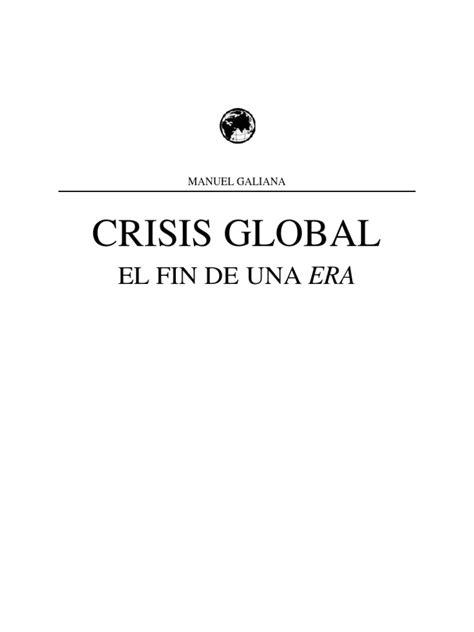Galiana Manuel - Crisis Global El Fin de Una Era | Cambio