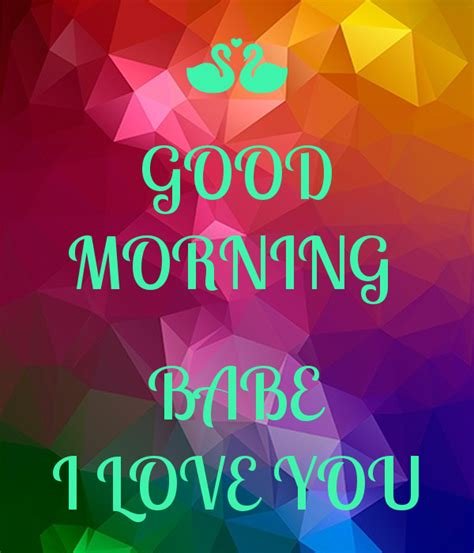 images of good morning babe good morning babe i love you poster brendee keep calm
