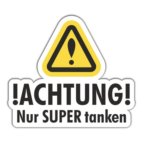 Was Tankt Mein Auto by Wetterfester Aufkleber Nur Super Tanken Benzin Auto Pkw