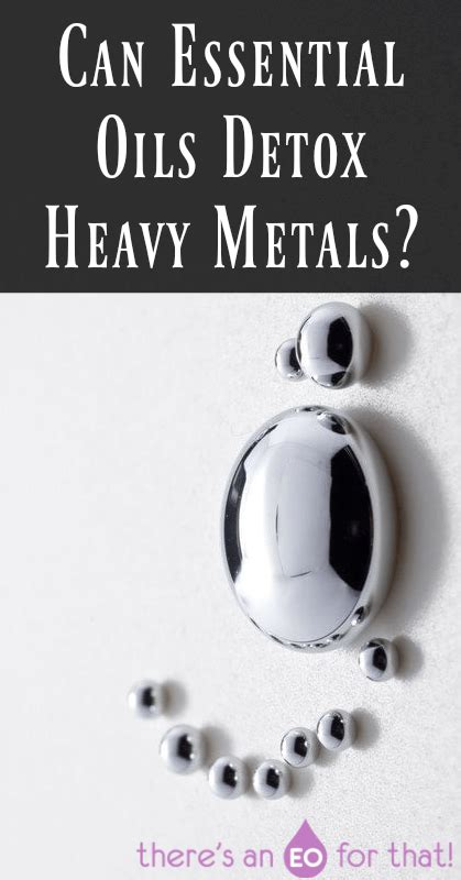 Essential Oils For Heavy Metal Detox by Can Essential Oils Detox Heavy Metals There S An Eo For
