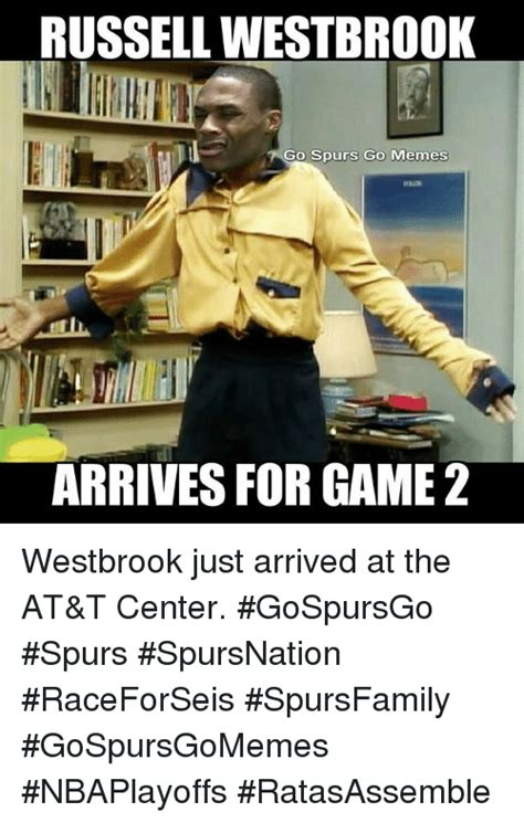 Russell Meme - russell westbrook go spurs go memes arrives for game 2