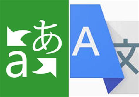 best word translator app shootout translate versus microsoft translator